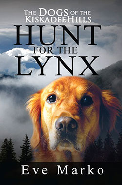 Eve Marko - The Dogs of the Kiskadee Hills: Hunt for the Lynx